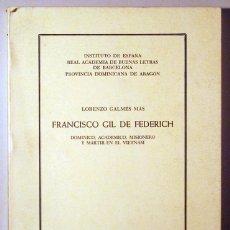 Libros de segunda mano: GALMÉS, LORENZO - FRANCISCO GIL DE FEDERICH - BARCELONA 1988. Lote 176043743
