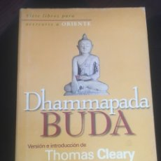 Libros de segunda mano: DHAMMAPADA BUDA. VERSIÓN E INTRODUCCIÓN DE THOMAS CLEARY.. Lote 176074744
