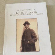 Libros de segunda mano: LIBRO LLUIS GUARNER EL LEGADO DE UNA PASIÓN LITERARIA JUAN ANTONIO MILLON. Lote 176147073