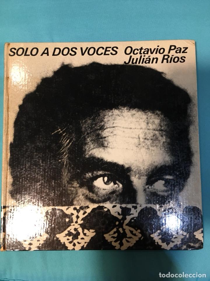 SOLO A DOS VIVES. OCTAVIO PAZ JULIAN RÍOS. 1973 (Libros de Segunda Mano - Biografías)
