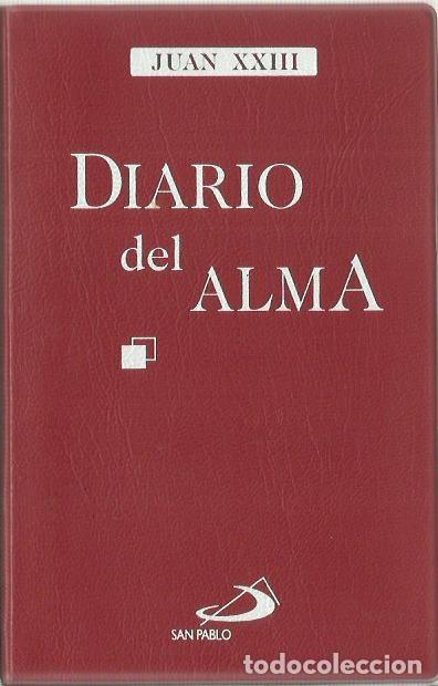 0017489 DIARIO DEL ALMA / JUAN XXII (Libros de Segunda Mano - Biografías)