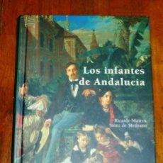 Libros de segunda mano: MATEOS SÁINZ DE MEDRANO, RICARDO. LOS INFANTES DE ANDALUCÍA. - FIRMADO POR BEATRIZ DE ORLEANS-BORBÓN. Lote 259913710