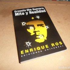 Libros de segunda mano: ERNESTO CHE GUEVARA: MITO Y REALIDAD - ENRIQUE ROS - EDICIONES UNIVERSAL 2002. Lote 176689458