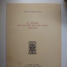 Livros em segunda mão: EL NOTARIO DON AGUSTÍN MILLARES CUBAS (1863-1945) MARCOS GUIMERÁ. Lote 176741799
