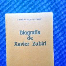 Libros de segunda mano: BIOGRAFIA DE XAVIER ZUBIRI CARMEN CASTRO DE ZUBIRI. Lote 176976503