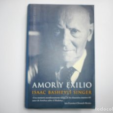 Livres d'occasion: ISAAC BASHEVIS SINGER AMOR Y EXILIO Y96107. Lote 177115447