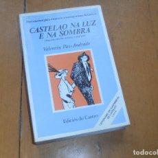 Libros de segunda mano: LIBRO CASTELAO NA LUZ E NA SOMBRA - VALENTIN PAZ ANDRADE 1986 O CASTRO . Lote 177197649