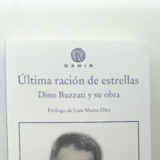 Libros de segunda mano: ÚLTIMA RACIÓN DE ESTRELLAS, DINO BUZZATI Y SU OBRA - VVAA. Lote 177263537