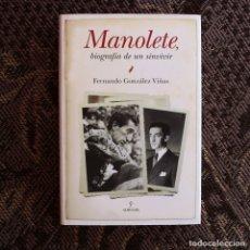 Libros de segunda mano: MANOLETE - BIOGRAFÍA DE UN SINVIVIR - (EDICIÓN DE TAPA DURA). Lote 177277813