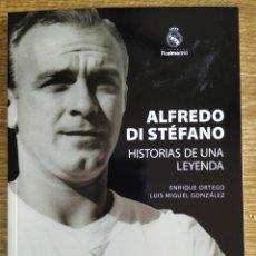 Libros de segunda mano: LIBRO - ALFREDO DI STÉFANO: HISTORIAS DE UNA LEYENDA (2010) ENRIQUE ORTEGO Y LUIS MIGUEL GONZÁLEZ. Lote 177327532