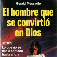 Libros de segunda mano: EL HOMBRE QUE SE CONVIRTIÓ EN DIOS GERALD MESSADIÉ . Lote 177663957