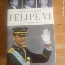 Libros de segunda mano: FELIPE VI: ASÍ SE FORMÓ EL PRÍNCIPE HEREDERO ALCINA, JOSÉ ANTONIO ESFERA DE LOS LIBROS 2004 733PP. Lote 177709343