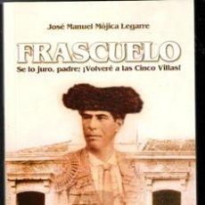 Libros de segunda mano: FRASCUELO. JOSÉ MANUEL MÓJICA LEGARRE. Lote 177761569