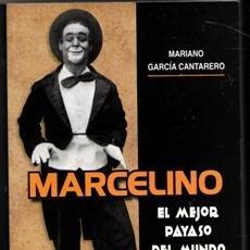 Libros de segunda mano: MARCELINO. EL MEJOR PAYASO DEL MUNDO. MARIANO GARCÍA CANTARERO. Lote 177761573