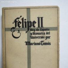 Libros de segunda mano: FELIPE II, REY DE ESPAÑA Y MONARCA DEL UNIVERSO POR MARIANO TOMAS. LA ESPAÑA IMPERIAL.. Lote 177781194