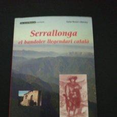 Livres d'occasion: XAVIER ROVIRO I ALEMANY, SERRALLONGA EL BANDOLER LLEGENDARI CATALA. Lote 177846425