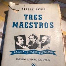 Libros de segunda mano: TRES MAESTROS - BALZAC - DICKENS - DOSTOIEWSKI - STEFAN ZWEIG. Lote 177859832