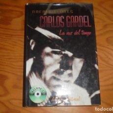 Libros de segunda mano: CARLOS GARDEL, LA VOZ DEL TANGO. RAFAEL FLORES. ALIANZA, 1ª EDC. 2003. SIN EL CD. Lote 177878823
