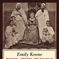 Libros de segunda mano: EMILY, JERIFA DE WAZAN. LA HISTORIA DE MI VIDA.EMILY KEENE. NUEVO. Lote 177961780