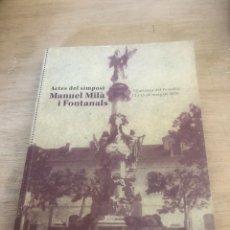 Libros de segunda mano: ACTES DEL SIMPOSI MANUEL MILA I FONTANALS. Lote 177984029