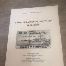 Libros de segunda mano: L INICI DE LA INDUSTRIALITZACIO AL PENEDÈS. Lote 177986502