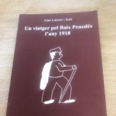 Libros de segunda mano: UN VIATGER PEL BAIX PENEDÈS L ANY 1918. Lote 177987277