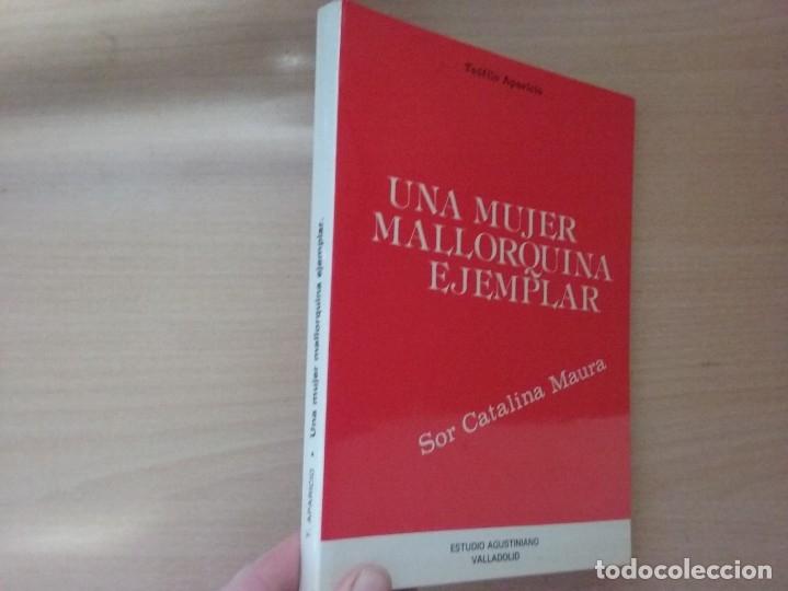 UNA MUJER MALLORQUINA EJEMPLAR. SOR CATALINA MAURA - TEÓFILO APARICIO (Libros de Segunda Mano - Biografías)