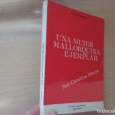 Libros de segunda mano: UNA MUJER MALLORQUINA EJEMPLAR. SOR CATALINA MAURA - TEÓFILO APARICIO . Lote 178296685