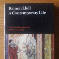 Libros de segunda mano: RAMON LLULL A CONTEMPORANY LIFE / EDITED AND TRANSLATED BY ANTHONY BONNER / EDICIÓN 2010. Lote 178636082