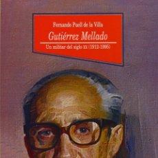 Libros de segunda mano: GUTIÉRREZ MELLADO. UN MILITAR DEL SIGLO XX (1912-1995). PRECINTADO. Lote 178730432