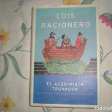 Libros de segunda mano: EL ALGUIMISTA TROVADOR;LUIS RACIONERO;PLANETA 2003. Lote 178853320