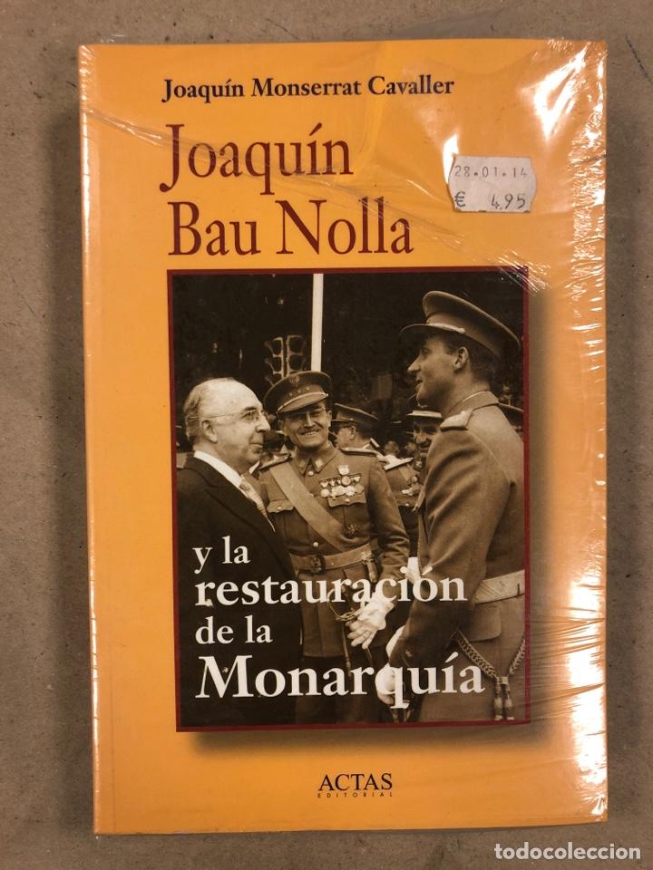 JOAQUÍN BAU NOLLA Y LA RESTAURACIÓN DE LA MONARQUÍA. JOAQUÍN MONSERRAT CAVALLER. NUEVO. (Libros de Segunda Mano - Biografías)