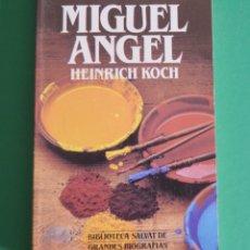 Libros de segunda mano: MIGUEL ANGEL - HEINRICH KOCH - BIOGRAFIAS SALVAT. Lote 178943111