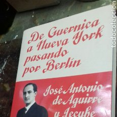 Libros de segunda mano: DE GUERNICA A NUEVA YORK PASANDO POR BERLIN. JOSE ANTONIO DE AGUIRRE.. Lote 178973328