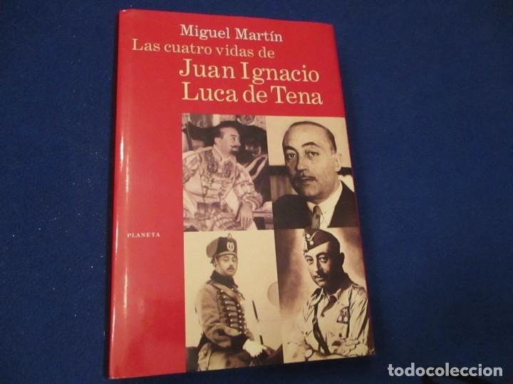 LAS CUATRO VIDAS DE JUAN IGNACIO LUCA DE TENA EDITORIAL PLANETA MIGUEL MARTIN 1998 (Libros de Segunda Mano - Biografías)
