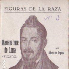 Libros de segunda mano: MARIANO JOSÉ DE LARRA, FÍGARO / POR ALBERTO DE SEGOVIA - 1926. Lote 179114160