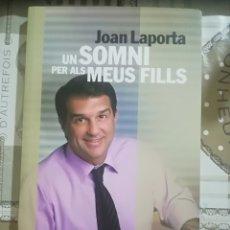 Libros de segunda mano: UN SOMNI PER ALS MEUS FILLS - JOAN LAPORTA. Lote 179194482