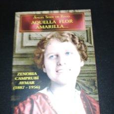 Libros de segunda mano: ANGEL SODY DE RIVAS, AQUELLA FLOR AMARILLA . Lote 179206936