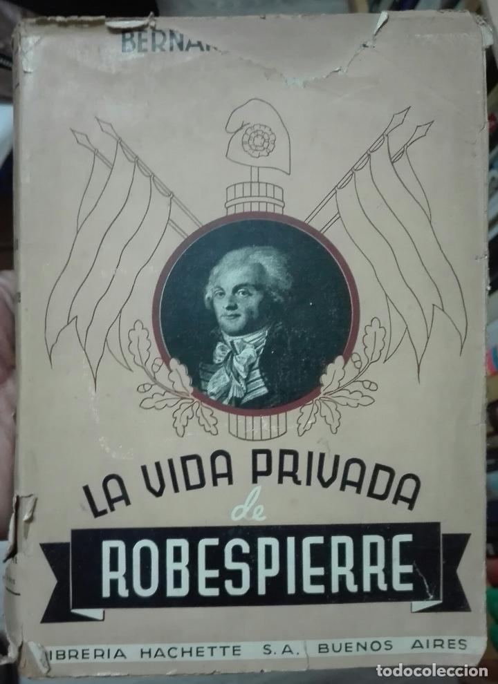BERNARD NABONNE. LA VIDA PRIVADA DE ROBESPIERRE. 1940 (Libros de Segunda Mano - Biografías)