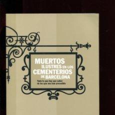Libros de segunda mano: MUERTOS ILUSTRES EN LOS CEMENTERIOS DE BARCELONA - ANGLE EDITORIAL.2007.. Lote 179278712