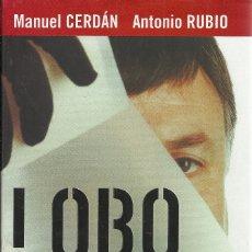 Libros de segunda mano: MANUEL CERDÁN Y ANTONIO RUBIO-LOBO:EL TOPO QUE CONSIGUIÓ LA CAÍDA DE ETA.PLAZA & JANÉS.2004.. Lote 179313152