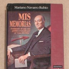 Libros de segunda mano: MIS MEMORIAS. MARIANO NAVARRO RUBIO. PLAZA & JANES/CAMBIO 16. 1ª EDICION 1991.. Lote 179315608