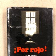 Libros de segunda mano: ¡POR ROJO! MEMORIAS. CECILIO ARREGUI. PRÓLOGO RAMIRO PINILLA. DEDICADO POR EL AUTOR. 1983. Lote 179326772