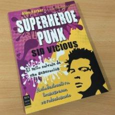 Libros de segunda mano: LIBRO SOBRE SID VICIOUS DE LOS SEX PISTOLS - SUPERHÉROE PUNK. ROBIN BOOK, 1ª ED. 2011. Lote 179328448