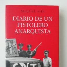 Libros de segunda mano: DIARIO DE UN PISTOLERO ANARQUISTA - MIQUEL MIR - ED. DESTINO 2006. Lote 179333098