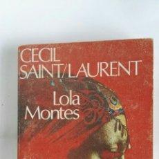 Libros de segunda mano: LOLA MONTES CECIL SAINT LAURENT. Lote 179340252