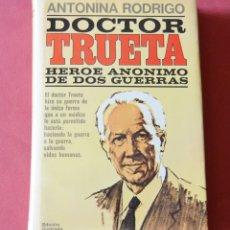 Libros de segunda mano: DOCTOR TRUET -. HEROE ANONIMO DE DOS GUERRAS - ANTONINA RODRIGO. Lote 179896002