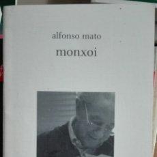 Libros de segunda mano: ALFONSO MATO. MONXOI. 2008. Lote 180026681