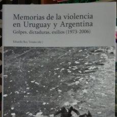 Libros de segunda mano: REY TRISTÁN. MEMORIAS DE LA VIOLENCIA EN URUGUAY Y ARGENTINA. 2007. Lote 180027337