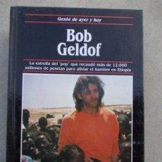 Libros de segunda mano: GENTE DE AYER Y HOY EDICIONES SM BOB GELDOF. Lote 180092441